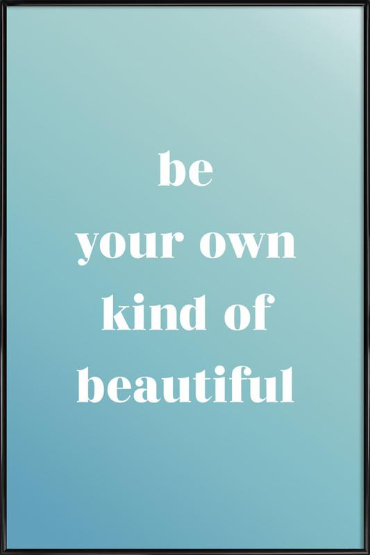 Your Own Kind Framed Poster