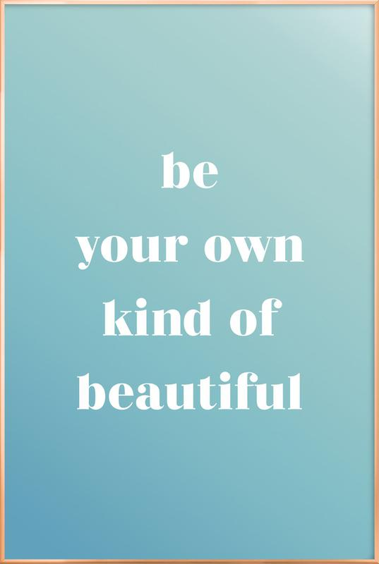Your Own Kind -Poster im Alurahmen