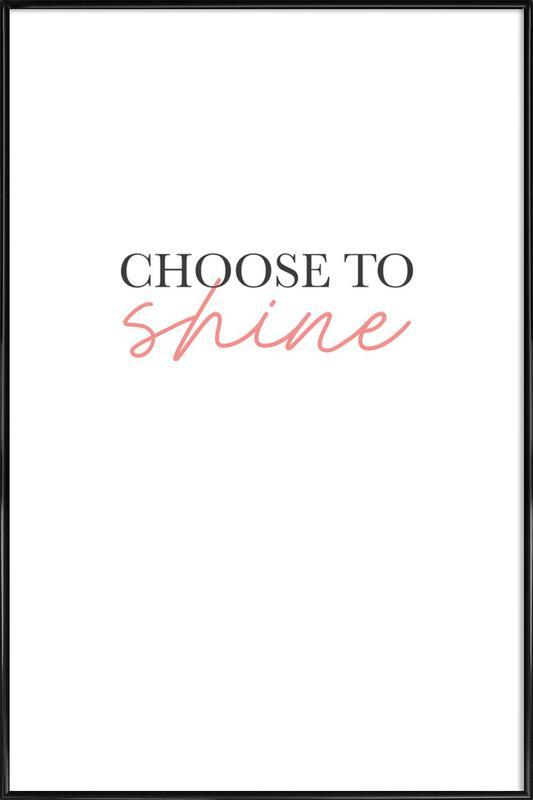 Choose To Shine affiche encadrée