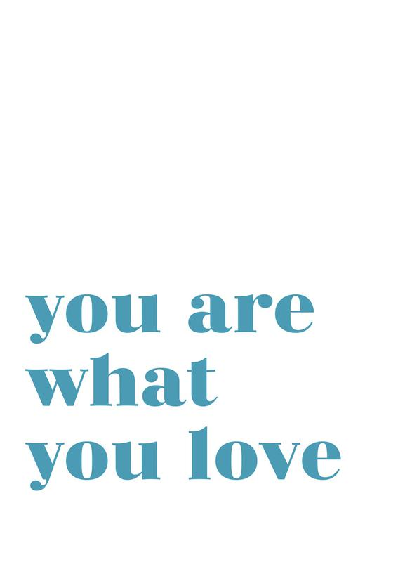 You Are What You Love toile