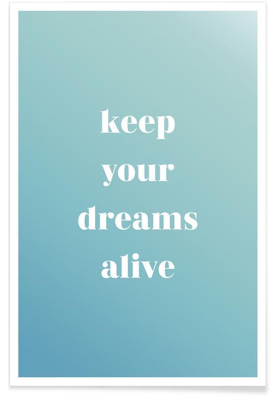 Motiverende, Citater & sloganer, Keep Your Dreams Alive Plakat