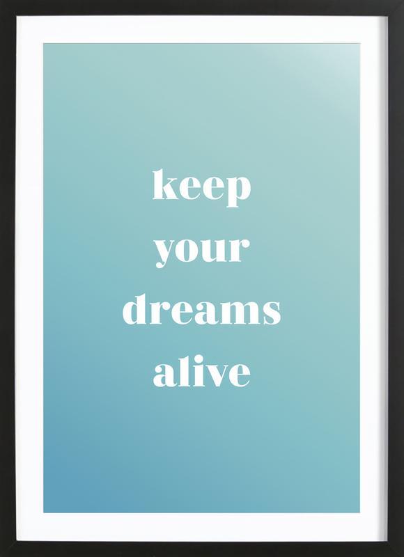 Keep Your Dreams Alive Poster i träram