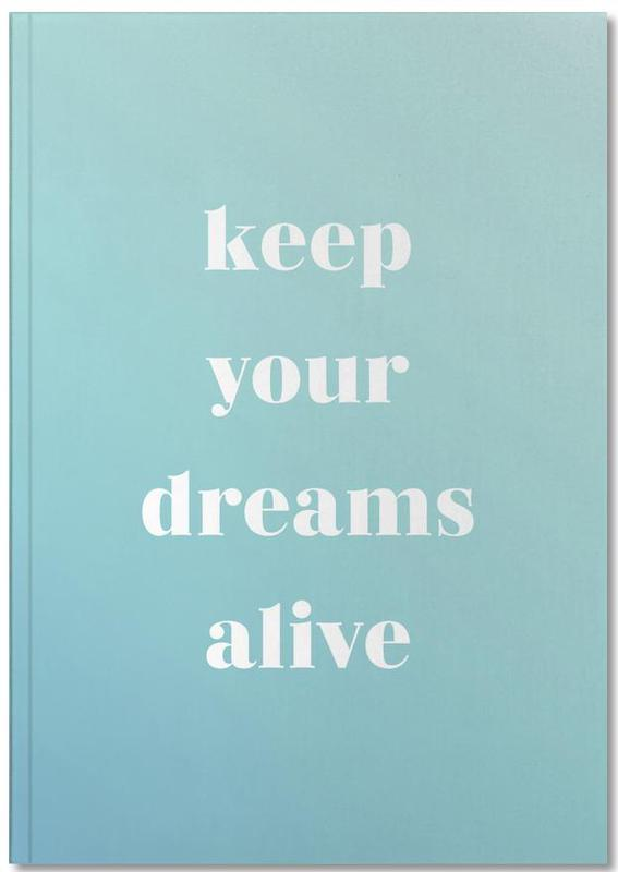 Keep Your Dreams Alive Notebook