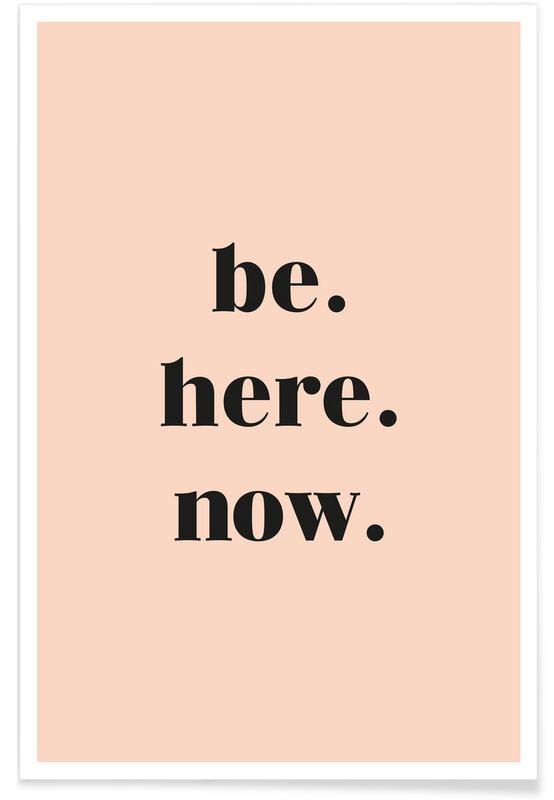 Motiverende, Citater & sloganer, Be Here Now Plakat