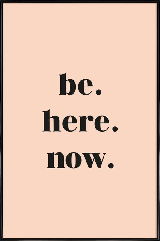 Be Here Now Poster i standardram