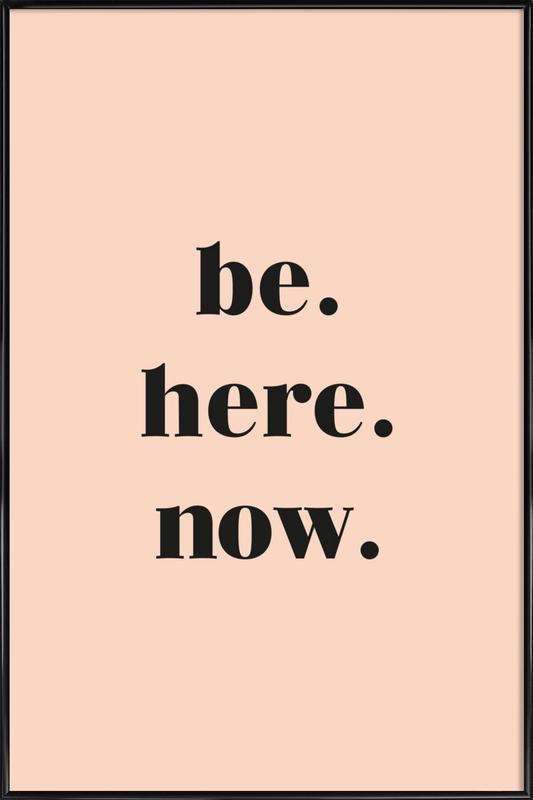 Be Here Now ingelijste poster