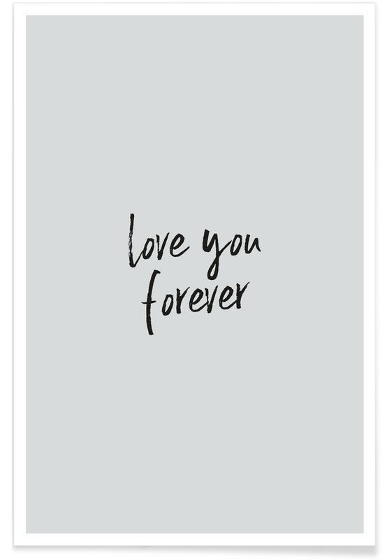 Citater & sloganer, Motiverende, Årsdag & kærlighed, Eternal Plakat