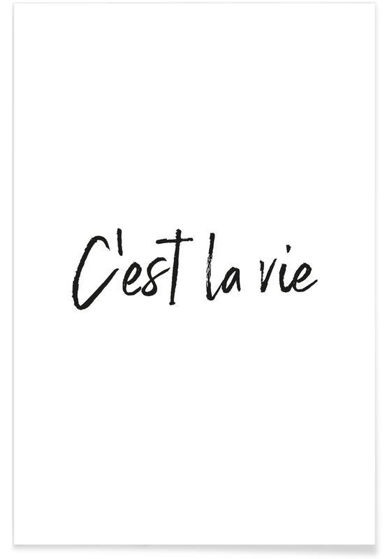 Citater & sloganer, Sort & hvidt, Motiverende, C'est La Vie Plakat