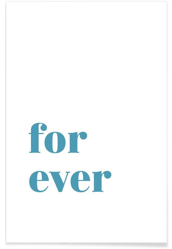 Citater & sloganer, Motiverende, Årsdag & kærlighed, For Ever Plakat