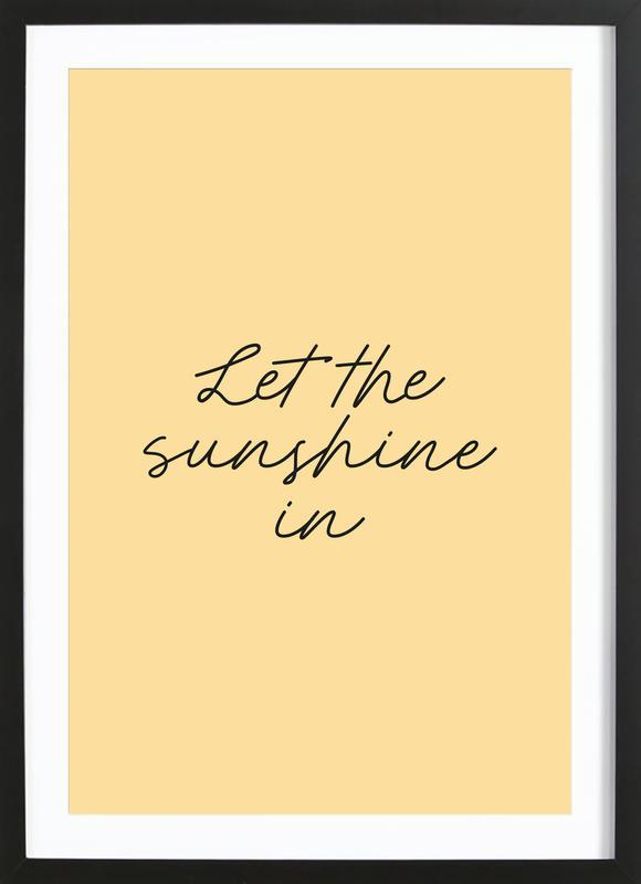 Let The Sunshine In affiche sous cadre en bois