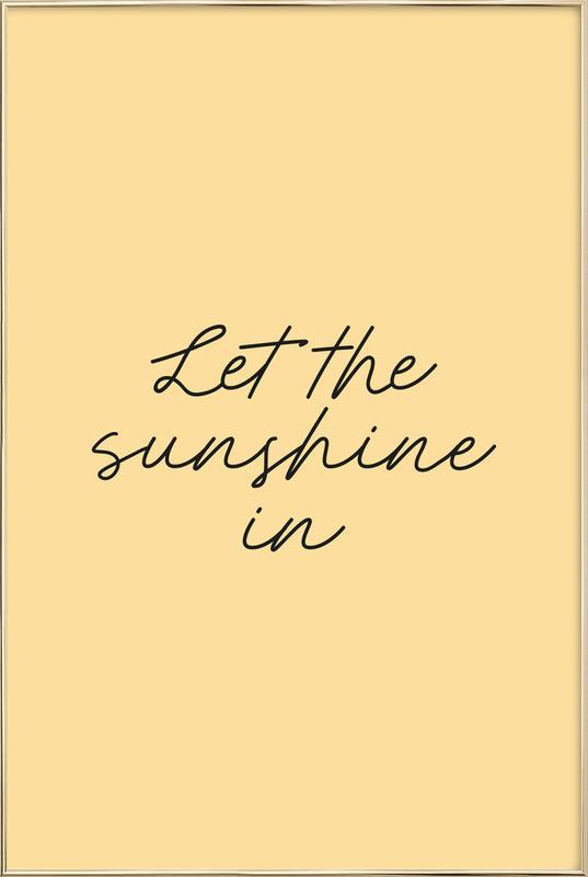 Let The Sunshine In Poster in Aluminium Frame