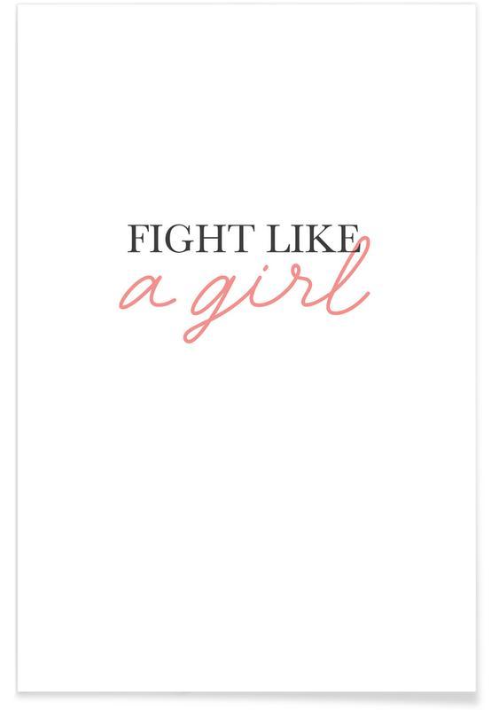 Motiverende, Citater & sloganer, Fight Like A Girl Plakat