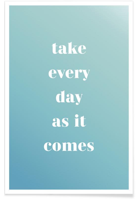 Motiverende, Citater & sloganer, Take Every Day Plakat