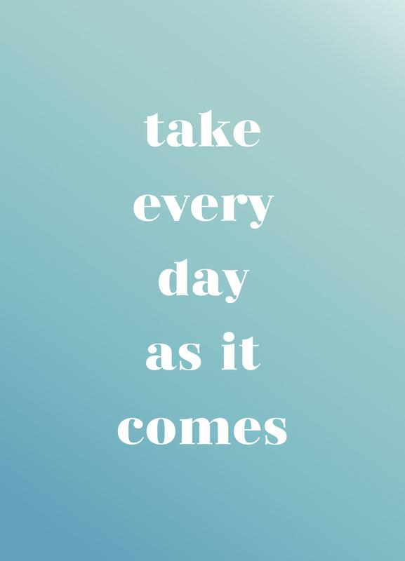 Take Every Day -Leinwandbild