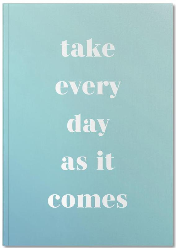 Take Every Day Notebook