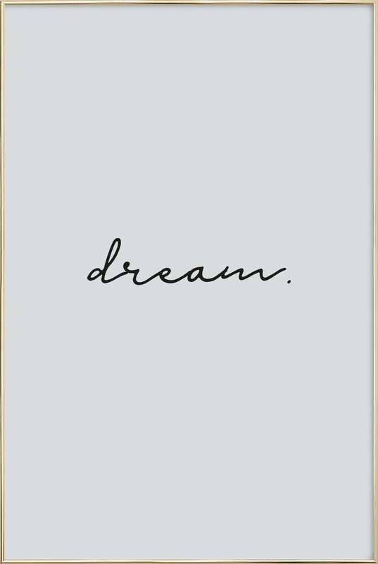 Dream -Poster im Alurahmen