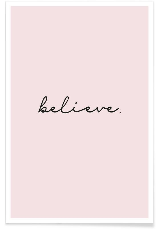 Motiverende, Citater & sloganer, Believe Plakat
