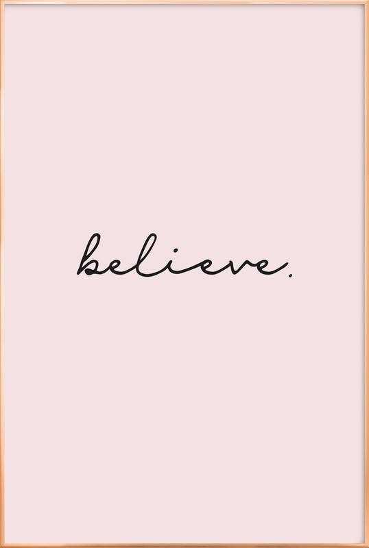 Believe -Poster im Alurahmen
