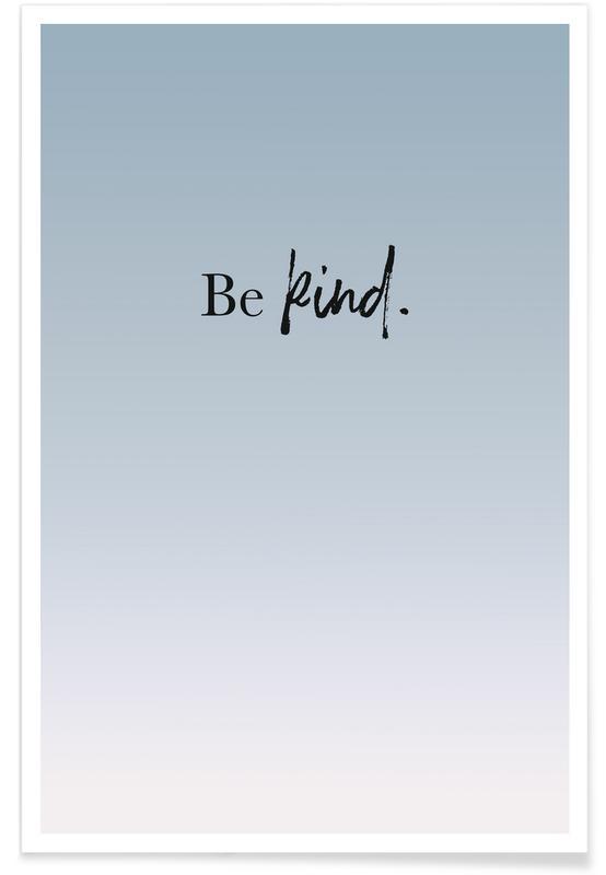 Motiverende, Citater & sloganer, Be Kind Plakat
