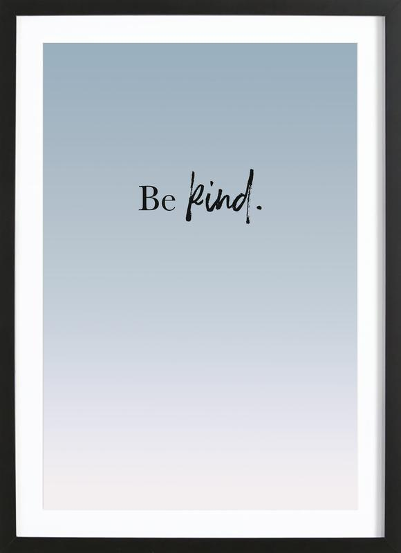 Be Kind Poster i träram