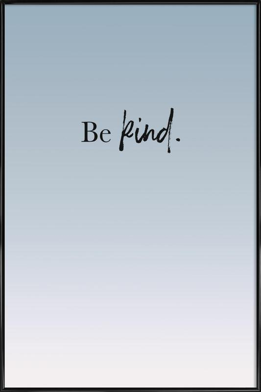 Be Kind affiche encadrée