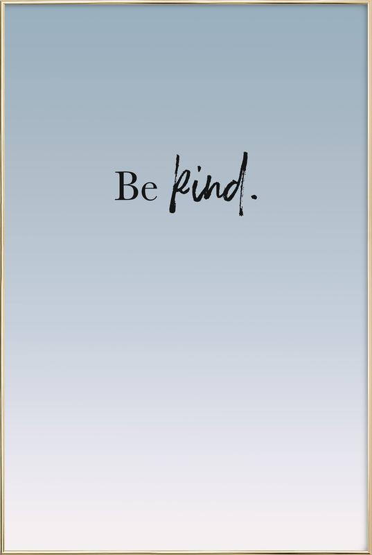 Be Kind affiche sous cadre en aluminium