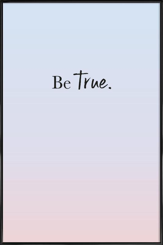 Be True affiche encadrée