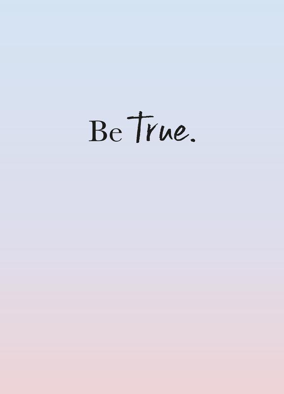 Be True -Leinwandbild