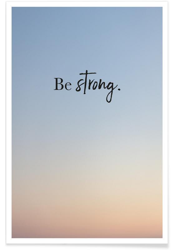 Motiverende, Citater & sloganer, Be Strong Plakat