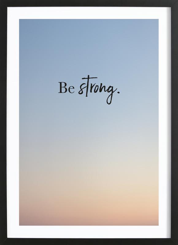 Be Strong affiche sous cadre en bois