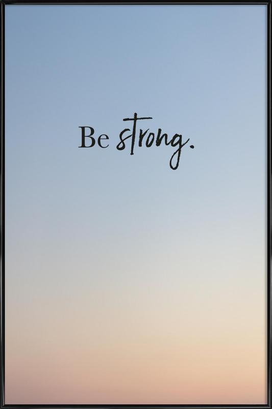 Be Strong affiche encadrée