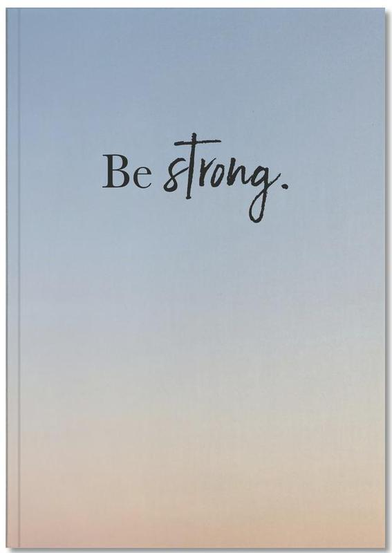 Motivational, Quotes & Slogans, Be Strong Notebook