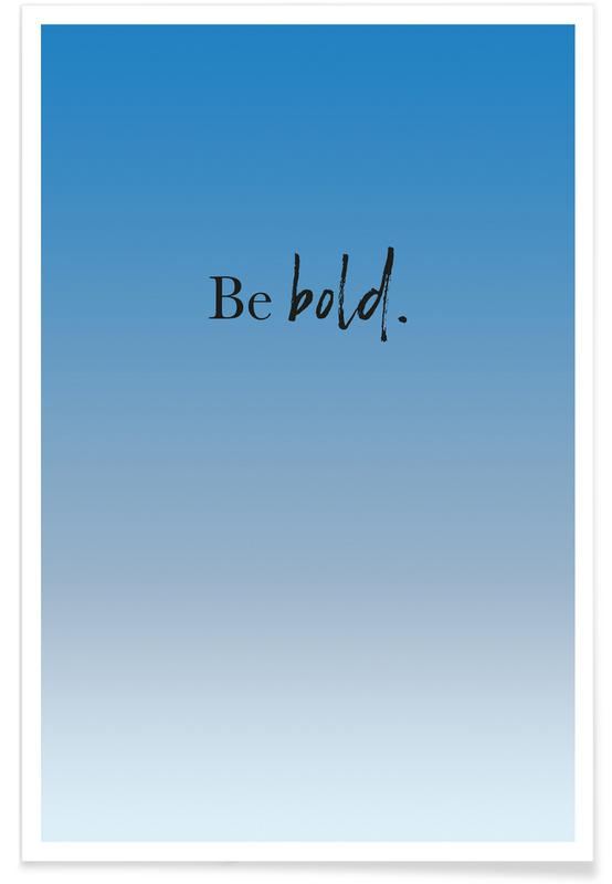 Be Bold affiche