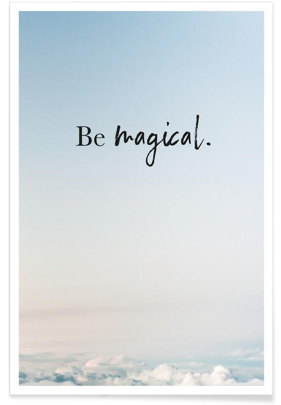 Motiverende, Citater & sloganer, Be Magical Plakat