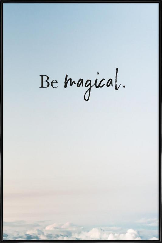 Be Magical affiche encadrée