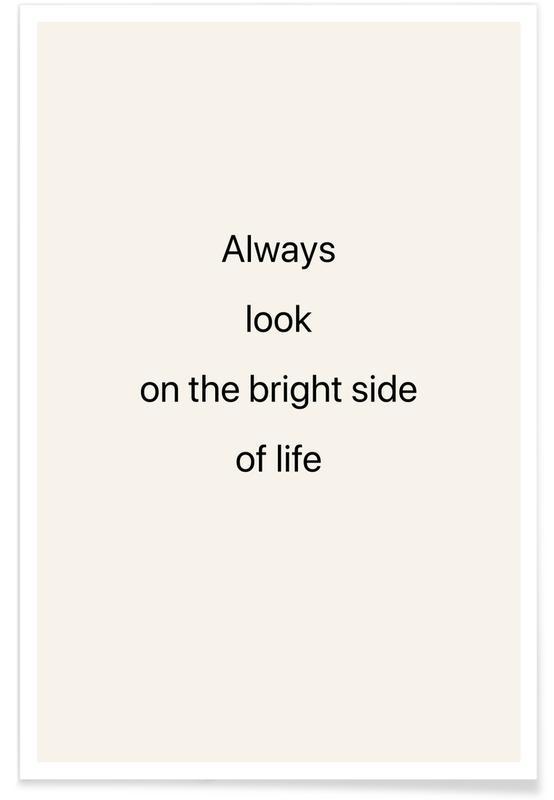 Motiverende, Citater & sloganer, Always Look on the Bright Side Plakat