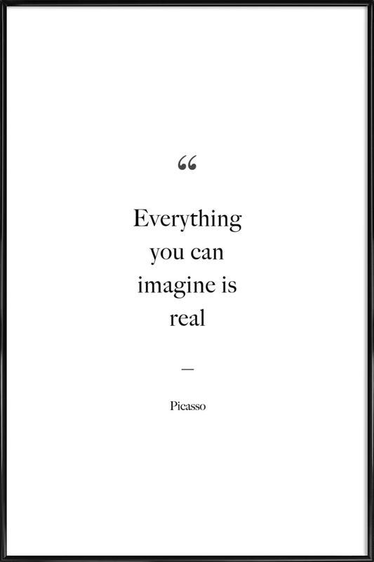 Everything You Can Imagine Is Real -Bild mit Kunststoffrahmen