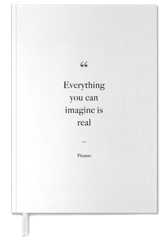 Zwart en wit, Quotes en slogans, Motivatie, Everything You Can Imagine Is Real agenda