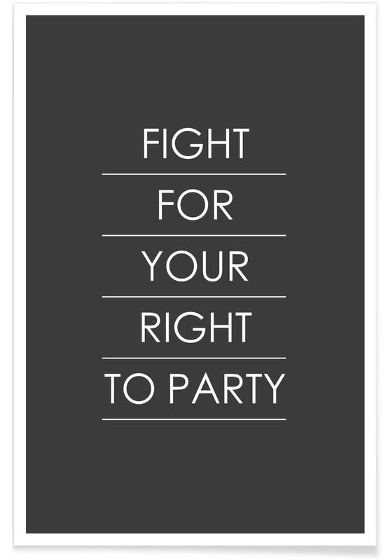 Sort & hvidt, Motiverende, Citater & sloganer, Fight for Your Right Plakat