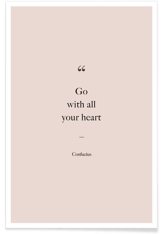 Citater & sloganer, Motiverende, Go with All Your Heart Plakat
