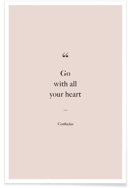 Go with All Your Heart - Confucius Quote Poster