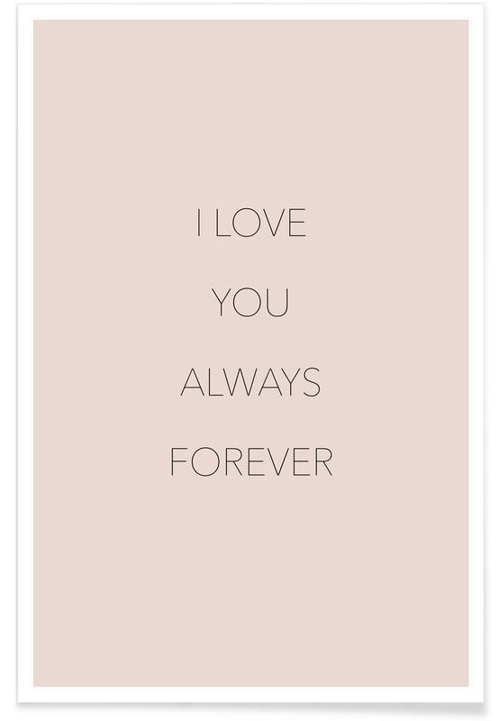 Frasi d'Amore, Citazioni & slogan, I Love You Always Forever poster