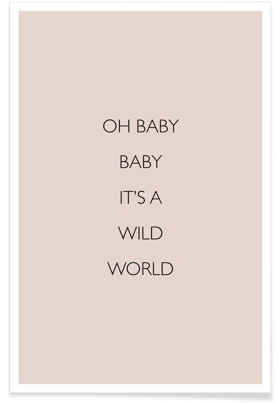 Citations d'amour, Paroles de chansons, Oh Baby Baby It's a Wild World affiche