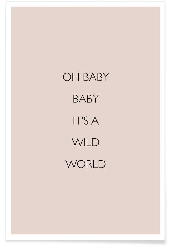 Oh Baby Baby It's a Wild World Poster