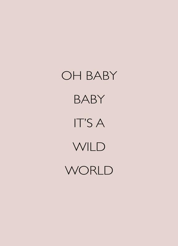 Oh Baby Baby It's a Wild World Canvastavla