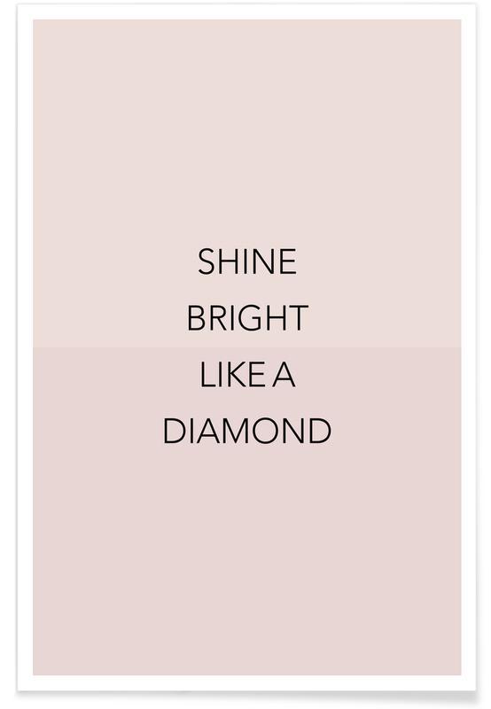 Motiverende, Citater & sloganer, Shine Bright 01 Plakat