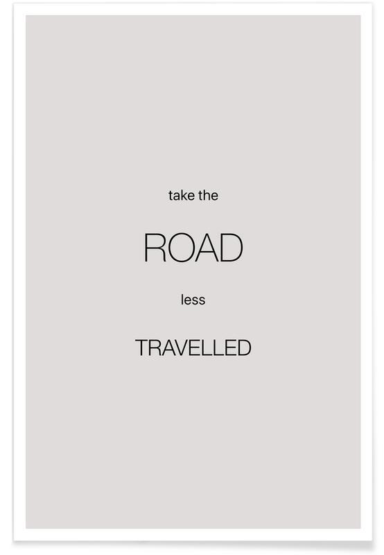 Motiverende, Citater & sloganer, Take the Road Less Travelled Plakat