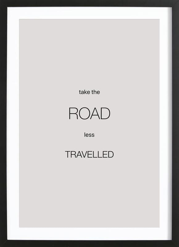 Take the Road Less Travelled Poster i träram