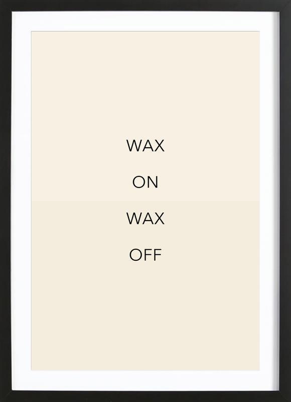 Wax on 02 Poster i träram