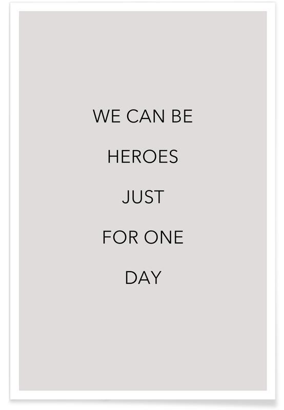 Sort & hvidt, Motiverende, Citater & sloganer, We Can Be Heroes Plakat